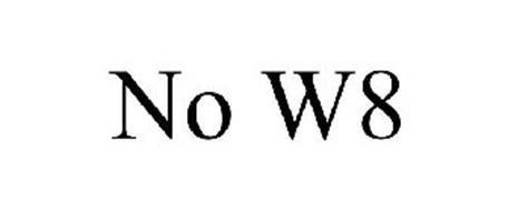 NO W8