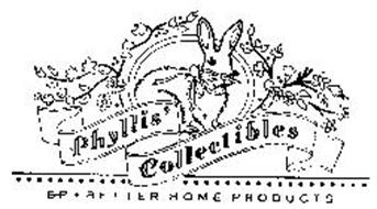 PHYLLIS COLLECTIBLES BP BETTER HOME PRODUCTS