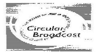 CIRCULAR BROADCAST