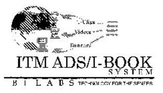 ITM ADS/I- BOOK SYSTEM B I L A B S TECHNOLOGY FOR THE SENSES