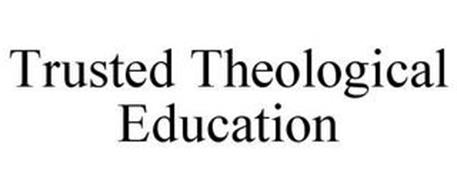 TRUSTED THEOLOGICAL EDUCATION