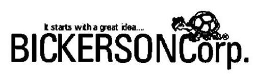 IT STARTS WITH A GREAT IDEA.... BICKERSONCORP.