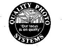 """QUALITY PHOTO SYSTEMS """"OUR FOCUS IS ON QUALITY"""""""