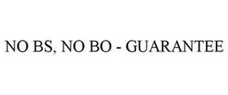 NO BS, NO BO - GUARANTEE