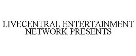 LIVECENTRAL ENTERTAINMENT NETWORK PRESENTS