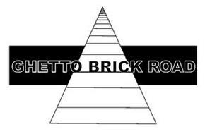 GHETTO BRICK ROAD