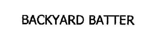 BACKYARD BATTER Trademark Of Big Bounce Inc Serial Number - Backyard batter