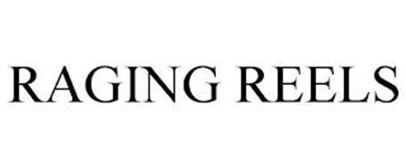 RAGING REELS