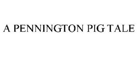 A PENNINGTON PIG TALE