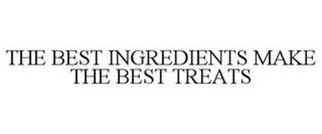THE BEST INGREDIENTS MAKE THE BEST TREATS