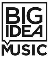 BIG IDEA MUSIC