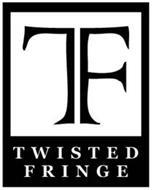 TF TWISTED FRINGE