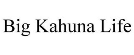 BIG KAHUNA LIFE