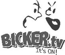 BICKER.TV IT'S ON!