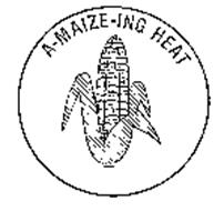 A Maize Ing Heat Trademark Of Big M Manufacturing Inc