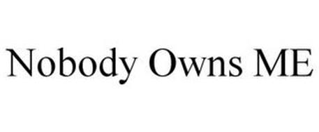 NOBODY OWNS ME