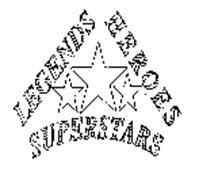 LEGENDS HEROES SUPERSTARS