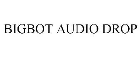 BIGBOT AUDIO DROP