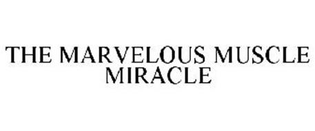 THE MARVELOUS MUSCLE MIRACLE