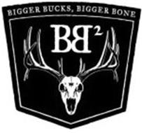 BIGGER BUCKS, BIGGER BONE BB2