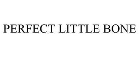 PERFECT LITTLE BONE