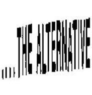 ... THE ALTERNATIVE