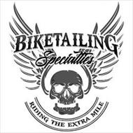 BIKETAILING SPECIALITIES RIDING THE EXTRA MILE