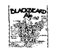 BLACKBEARD ALE ST CROIX VIRGIN ISLANDS ALE CO. HAND CRAFTED IN THE SPIRIT OF THE HIGH SEAS WITH THE FINEST MALTED BARLEY, CHOICEST HOPS, AND CRYSTAL CLEAR WATER