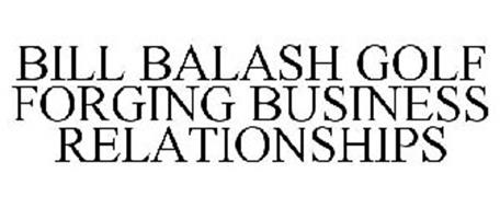 BILL BALASH GOLF FORGING BUSINESS RELATIONSHIPS