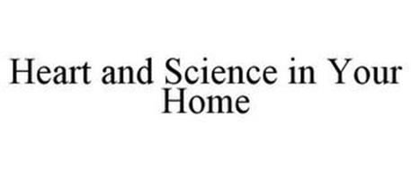 HEART AND SCIENCE IN YOUR HOME