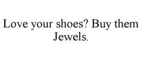 LOVE YOUR SHOES? BUY THEM JEWELS.