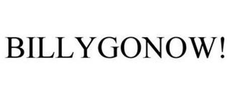 BILLYGONOW!