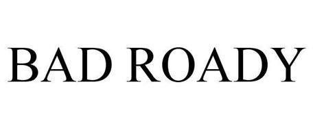 BAD ROADY