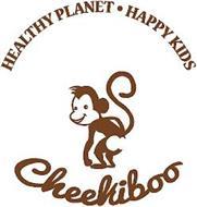 HEALTHY PLANET · HAPPY KIDS CHEEKIBOO