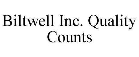 BILTWELL INC. QUALITY COUNTS