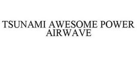 TSUNAMI AWESOME POWER AIRWAVE