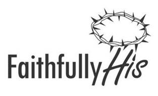 FAITHFULLY HIS