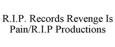 R.I.P. RECORDS REVENGE IS PAIN/R.I.P PRODUCTIONS