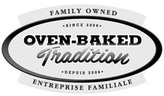 FAMILY OWNED · SINCE 2006 · OVEN-BAKED TRADITION  · DEPUIS 2006 · ENTREPRISE FAMILIALE