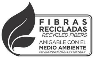 FIBRAS RECICLADAS RECYCLED FIBERS AMIGABLE CON EL MEDIO AMBIENTE ENVIRONNMENTALLY FRIENDLY