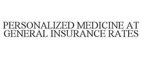 PERSONALIZED MEDICINE AT GENERAL INSURANCE RATES