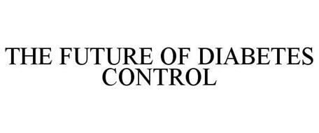 THE FUTURE OF DIABETES CONTROL