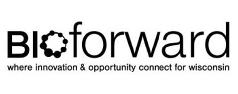 BIOFORWARD WHERE INNOVATION & OPPORTUNITY CONNECT FOR WISCONSIN
