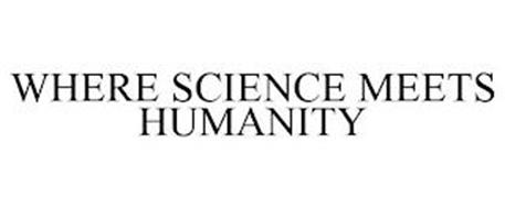 WHERE SCIENCE MEETS HUMANITY