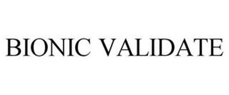 BIONIC VALIDATE