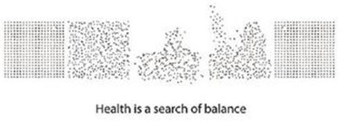 HEALTH IS A SEARCH OF BALANCE