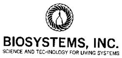BIOSYSTEMS, INC. SCIENCE AND TECHNOLOGY FOR LIVING SYSTEMS