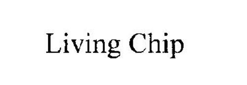LIVING CHIP