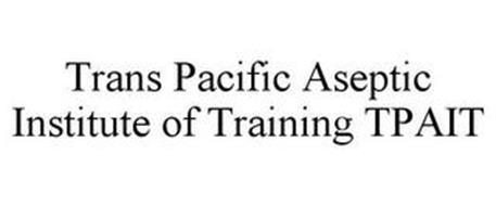 TRANS PACIFIC ASEPTIC INSTITUTE OF TRAINING TPAIT