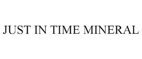 JUST IN TIME MINERAL